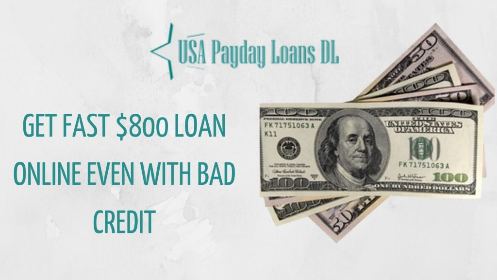Get Fast $800 Loan Online even with Bad Credit