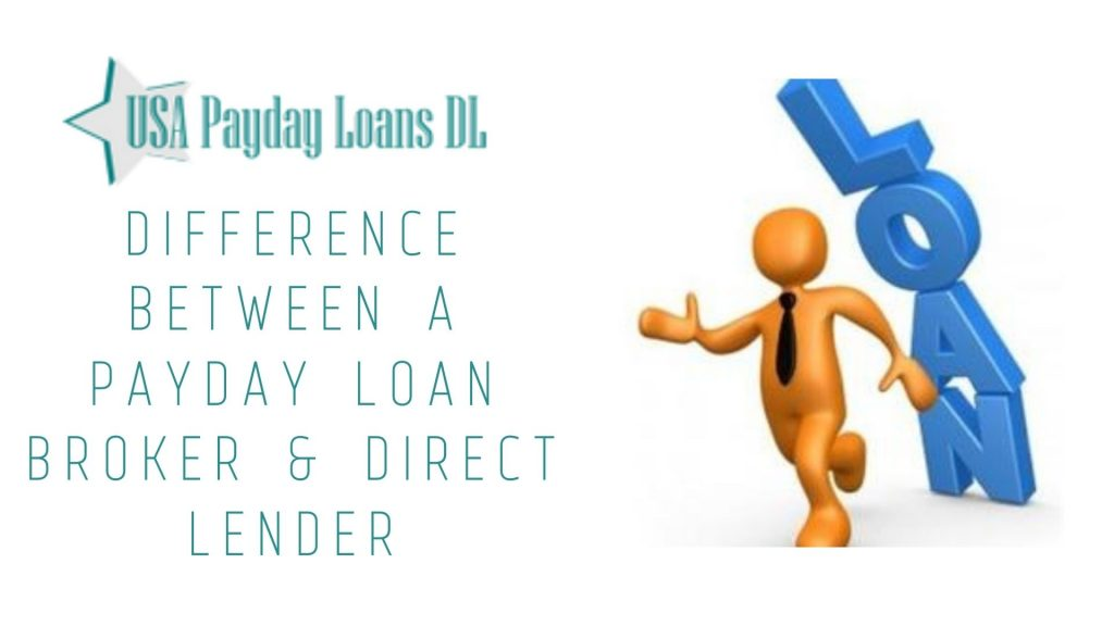 Difference Between a Payday Loan Broker Direct Lender