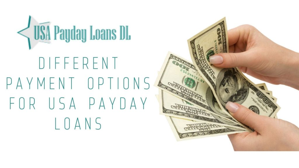Different Payment Options for USA Payday Loans